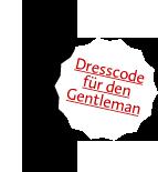 Der Dresscode für den Gentleman